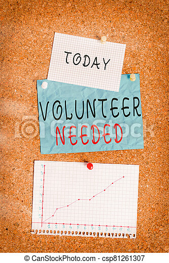 Word writing text Volunteer Needed. Business concept for asking an individual to work for organization without being paid Corkboard color size paper pin thumbtack tack sheet billboard notice board. - csp81261307
