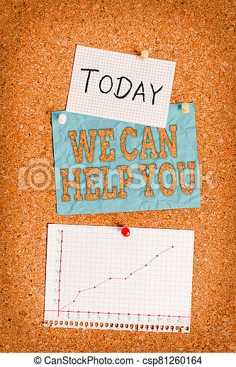 Word writing text We Can Help You. Business concept for offering good assistance to customers or friends Corkboard color size paper pin thumbtack tack sheet billboard notice board. - csp81260164