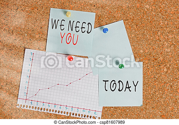 Word writing text We Need You. Business concept for asking someone to work together for certain job or target Corkboard color size paper pin thumbtack tack sheet billboard notice board. - csp81607989