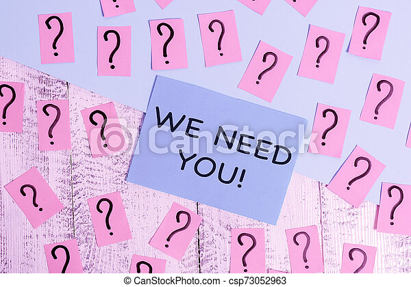 Word writing text We Need You. Business concept for asking someone to work together for certain job or target Scribbled and crumbling papers with thick cardboard above wooden table. - csp73052963