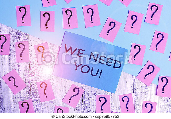 Word writing text We Need You. Business concept for asking someone to work together for certain job or target Scribbled and crumbling papers with thick cardboard above wooden table. - csp75957752