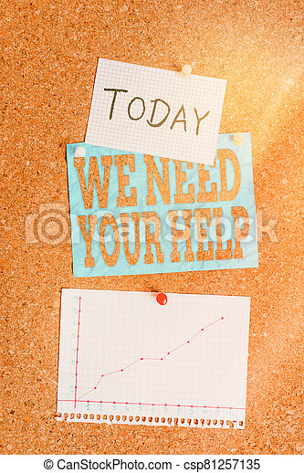 Word writing text We Need Your Help. Business concept for asking someone to stand with you against difficulty Corkboard color size paper pin thumbtack tack sheet billboard notice board. - csp81257135