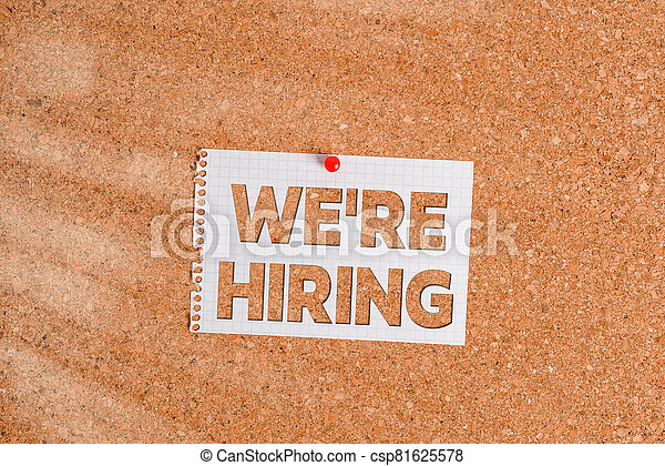 Word writing text We Re Hiring. Business concept for process of reviewing applications and finding candidates Corkboard color size paper pin thumbtack tack sheet billboard notice board. - csp81625578