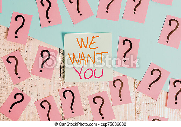 Word writing text We Want You. Business concept for Company wants to hire Vacancy Looking for talents Job employment Scribbled and crumbling papers with thick cardboard above wooden table. - csp75686082