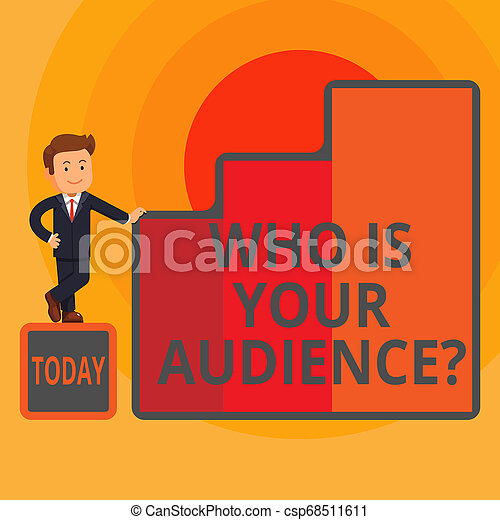 Word writing text Who Is Your Audience Question. Business concept for who is watching or listening to it Happy Businessman Presenting Growth and Success in Rising Bar Graph Columns. - csp68511611