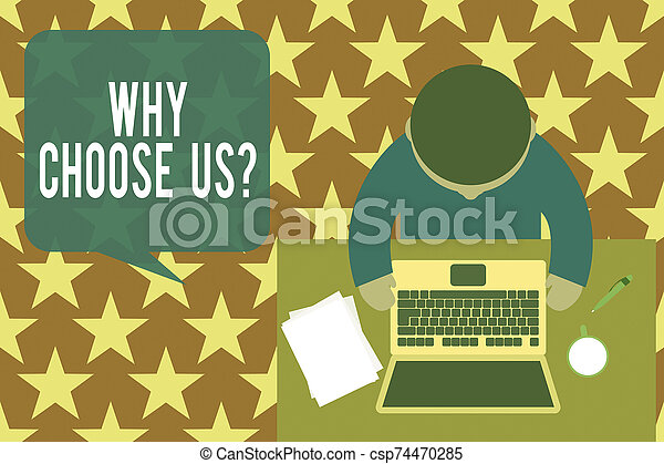 Word writing text Why Choose Us Question. Business concept for list of advantages and disadvantages to select product service Upper view young man sitting working table laptop documents coffee cup pen. - csp74470285