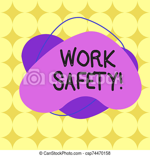 Word writing text Work Safety. Business concept for policies and procedures in place to ensure health of employees Asymmetrical uneven shaped format pattern object outline multicolour design. - csp74470158