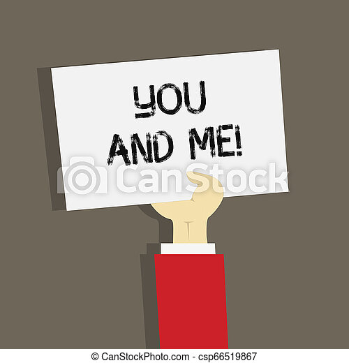 Word writing text You And Me. Business concept for Couple Relationship compromise Expressing roanalysistic feelings. - csp66519867