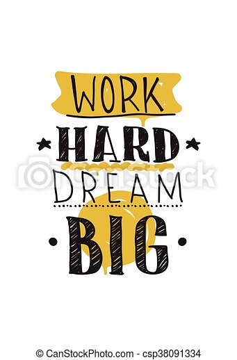Work hard dream big. color inspirational vector ...
