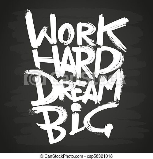 Work hard dream big phrase on blackboard. Chalk written ...