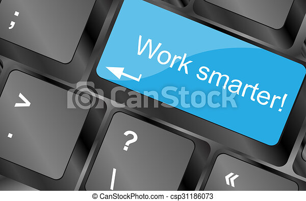 Work smarter. Computer keyboard keys with quote button. Inspirational motivational quote. Simple trendy design - csp31186073