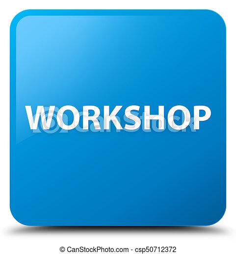 Workshop cyan blue square button - csp50712372