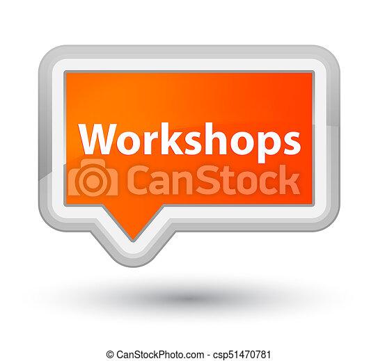 Workshops prime orange banner button - csp51470781