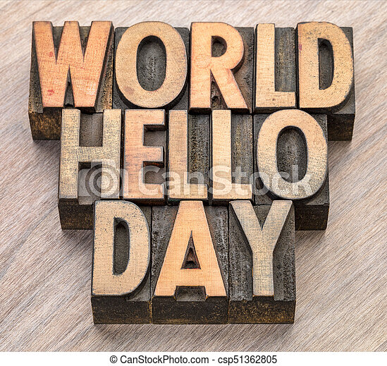 World Hello Day word abstract in wood type - csp51362805