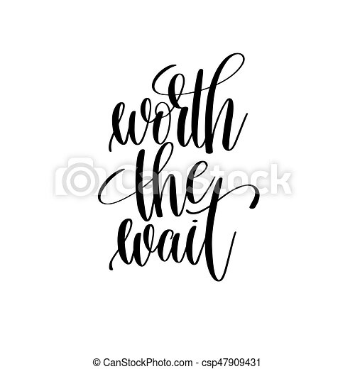 Worth The Wait Black And White Hand Lettering Inscription Wedding