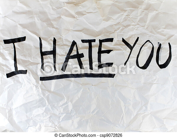 Write I HATE YOU on paper  - csp9072826
