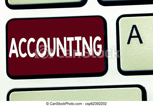 Writing note showing Accounting. Business photo showcasing Process Work of keeping and analyzing financial accounts - csp62392202