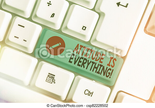 Writing note showing Attitude Is Everything. Business photo showcasing Personal Outlook Perspective Orientation Behavior. - csp82228502