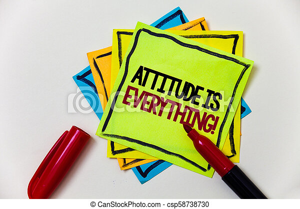 Writing note showing Attitude Is Everything. Business photo showcasing Personal Outlook Perspective Orientation Behavior Pen marker ideas markers message communicate inform feelings thoughts. - csp58738730