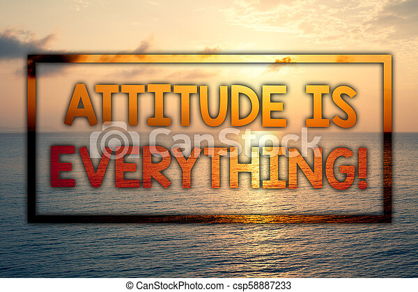 Writing note showing Attitude Is Everything. Business photo showcasing Personal Outlook Perspective Orientation Behavior Sunset blue beach cloudy sky ideas message thoughts feelings. - csp58887233