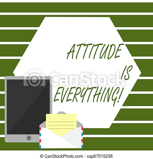Writing note showing Attitude Is Everything. Business photo showcasing Personal Outlook Perspective Orientation Behavior. - csp67015236