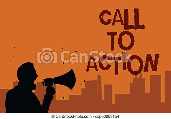 Writing note showing Call To Action. Business photo showcasing Encourage Decision Move to advance Successful strategy Man holding megaphone speaking politician promises orange background. - csp60083154