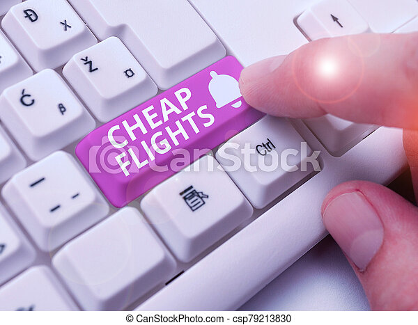 Writing note showing Cheap Flights. Business photo showcasing costing little money or less than is usual or expected airfare. - csp79213830