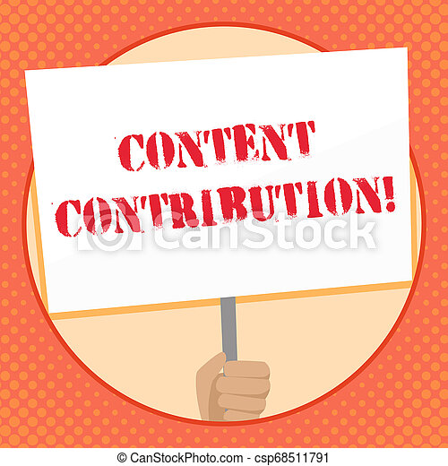 Writing note showing Content Contribution. Business photo showcasing contribution of information to any digital media Hand Holding Placard Supported by Handle Social Awareness. - csp68511791