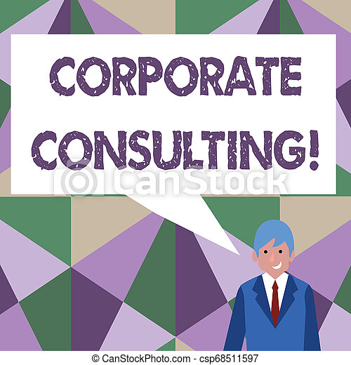 Writing note showing Corporate Consulting. Business photo showcasing growth and to improve overall business perforanalysisce Businessman Smiling and Talking Blank Color Speech Bubble. - csp68511597