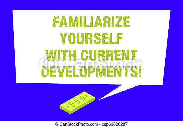 Writing note showing Familiarize Yourself With Current Trends. Business photo showcasing Be up to date latest technologies Rectangular Speech Bubble with Tail pointing to Dollar Paper Bill. - csp63826287