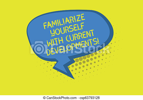 Writing note showing Familiarize Yourself With Current Trends. Business photo showcasing Be up to date latest technologies Blank Oblong Halftone Speech Bubble Zigzag Tail and Shade. - csp63793128