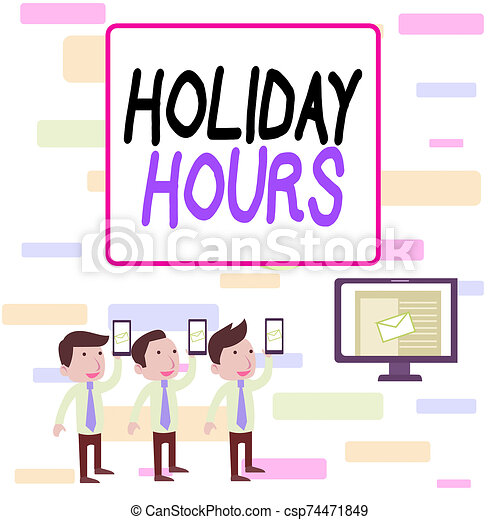 Writing note showing Holiday Hours. Business photo showcasing employee receives twice their normal pay for all hours SMS Email Marketing Media Audience Attraction PC Loudspeaker. - csp74471849