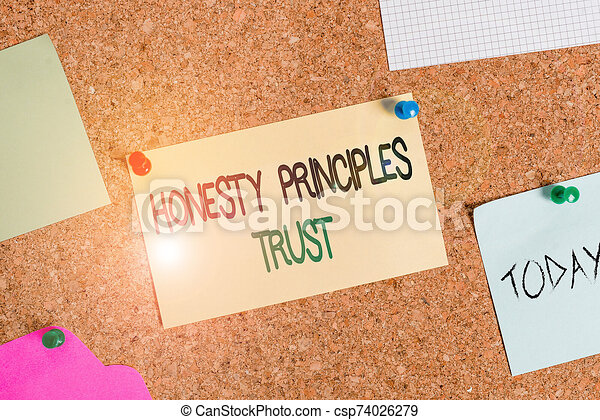 Writing note showing Honesty Principles Trust. Business photo showcasing believing someone words for granted Telling truth Corkboard size paper thumbtack sheet billboard notice board. - csp74026279