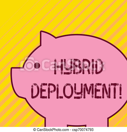 Writing note showing Hybrid Deployment. Business photo showcasing a combination of onpremises applications or data Fat huge pink pig plump like piggy bank with sharp ear and small eye. - csp70074793