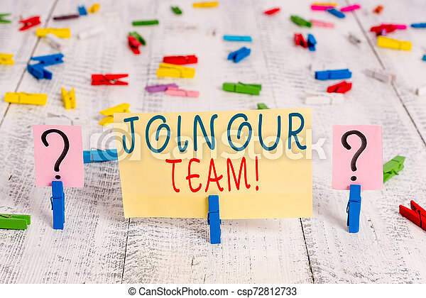 Writing note showing Join Our Team. Business photo showcasing invite someone to work together for particular purpose target Crumbling sheet with paper clips placed on the wooden table. - csp72812733