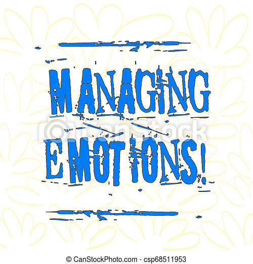 Writing note showing Managing Emotions. Business photo showcasing ability be open to feelings and modulate them in oneself Seamless Color Petals and Leaves Hand Drawn in Random on White Isolated. - csp68511953