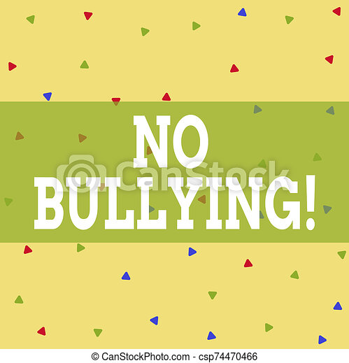 Writing note showing No Bullying. Business photo showcasing stop aggressive behavior among children power imbalance Triangle Shape Confetti or Broken Glass Scattered Yellow Tone. - csp74470466