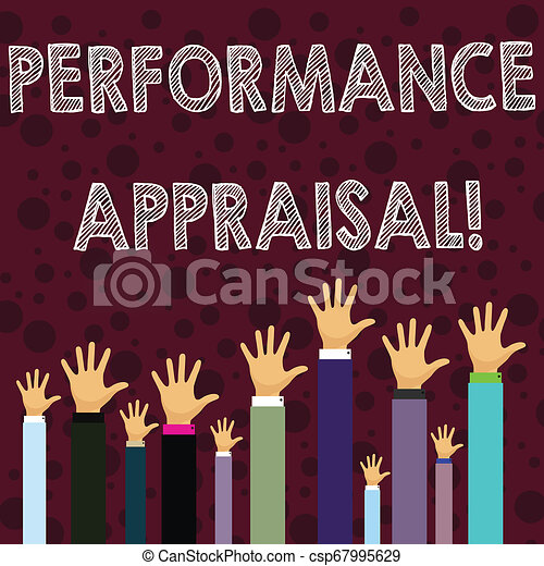 Writing note showing Perforanalysisce Appraisal. Business photo showcasing systematic evaluation perforanalysisce of employees Businessmen Hands Raising Up Above the Head, Palm In Front. - csp67995629