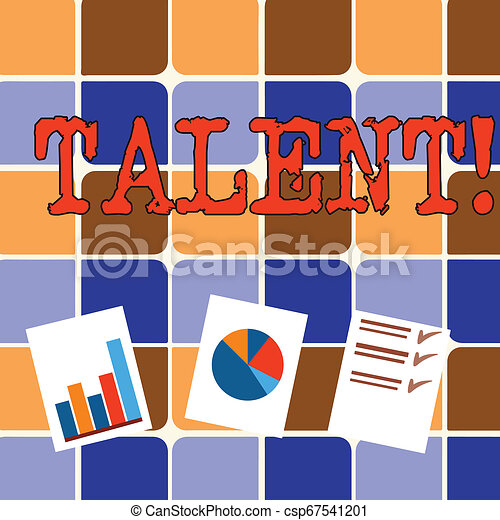 Writing note showing Talent. Business photo showcasing Natural abilities of showing showing specialized skills they possess Presentation of Bar, Data and Pie Chart Graph on White Paper. - csp67541201