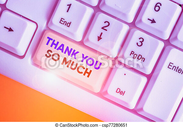 Writing note showing Thank You So Much. Business photo showcasing Expression of Gratitude Greetings of Appreciation. - csp77280651