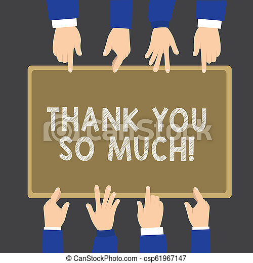 Writing note showing Thank You So Much. Business photo showcasing Expression of Gratitude Greetings of Appreciation - csp61967147