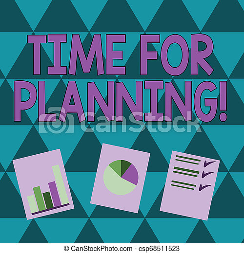 Writing note showing Time For Planning. Business photo showcasing exercising conscious control spent on specific activities Presentation of Bar, Data and Pie Chart Graph on White Paper. - csp68511523