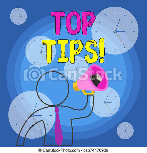 Writing note showing Top Tips. Business photo showcasing small but particularly useful piece of practical advice Outline Symbol Man Loudspeaker Making Announcement Giving Instructions. - csp74470989