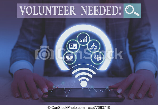 Writing note showing Volunteer Needed. Business photo showcasing asking demonstrating to work for organization without being paid Picture photo network scheme with modern smart device. - csp77063710
