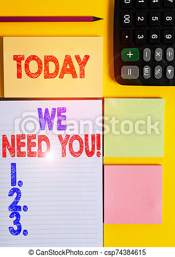 Writing note showing We Need You. Business photo showcasing asking someone to work together for certain job or target Colored empty papers with copy space on the yellow background table. - csp74384615