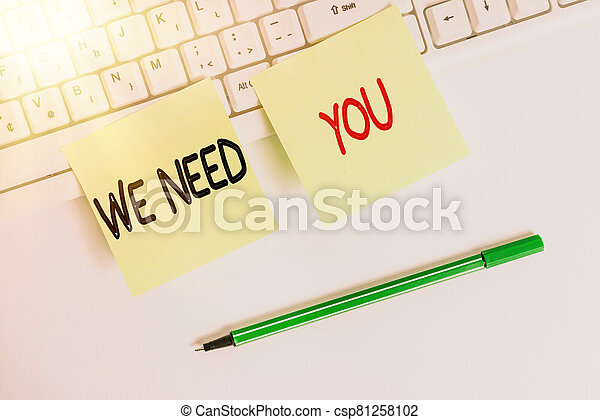 Writing note showing We Need You. Business photo showcasing asking someone to work together for certain job or target Square green note paper with pencil on the white background. - csp81258102