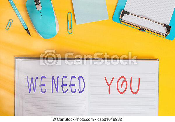 Writing note showing We Need You. Business photo showcasing asking someone to work together for certain job or target Clipboard sheet striped notepad mouse pencil note colored background. - csp81619932