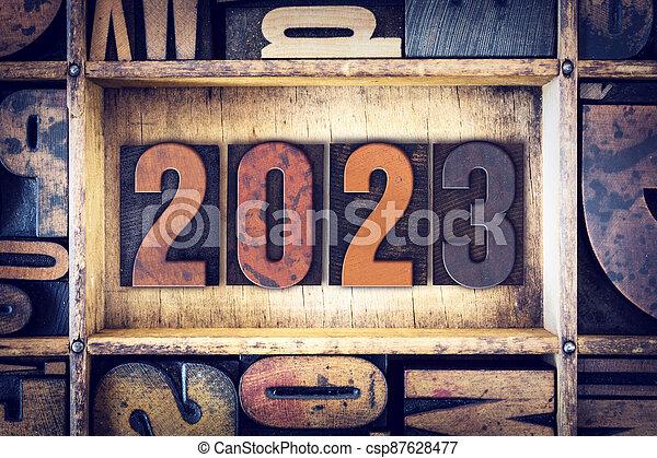 Year 2023 Written in Vintage Letterpress Block Type - csp87628477