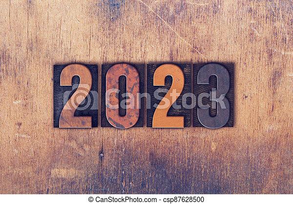 Year 2023 Written in Vintage Letterpress Block Type - csp87628500