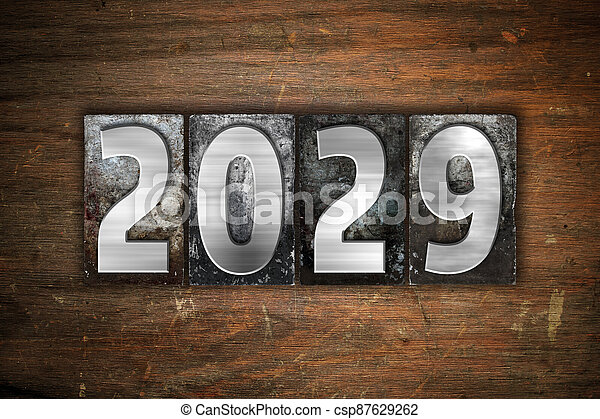 Year 2029 Written in Vintage Letterpress Block Type - csp87629262